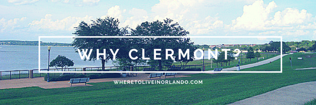 Where to Live in the Orlando Area? Why Clermont?