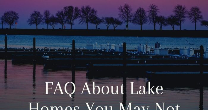 FAQ About Lake Homes You May Not Have Thought About