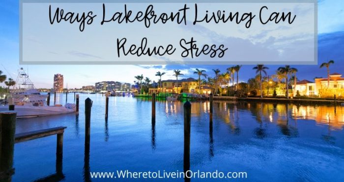 Ways Lakefront Living Can Reduce Stress