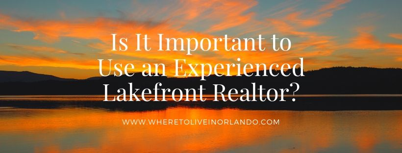 Is It Important to Use an Experienced Lakefront Realtor?